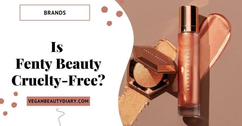 Is Fenty Beauty Cruelty-Free in {2020}?