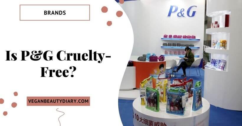 Is Procter & Gamble Cruelty-Free?
